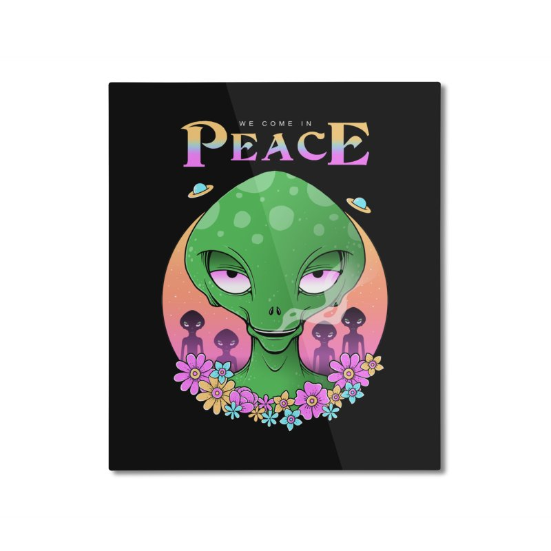 We Come in Peace Home Mounted Aluminum Print by godzillarge's Artist Shop