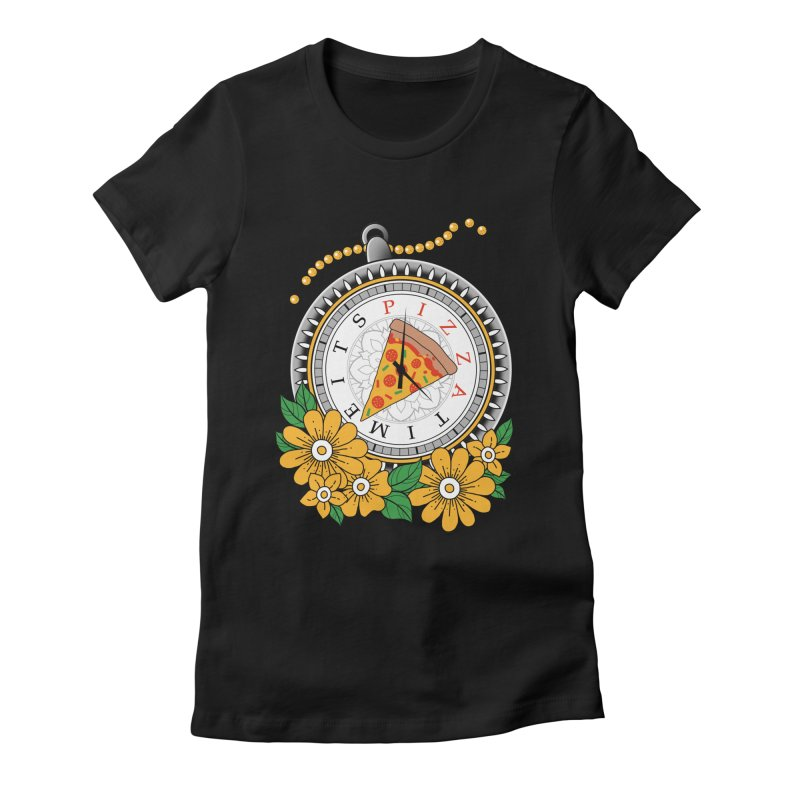 It's Pizza Time Women's Fitted T-Shirt by godzillarge's Artist Shop