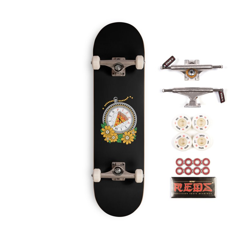 It's Pizza Time Accessories Complete - Pro Skateboard by godzillarge's Artist Shop