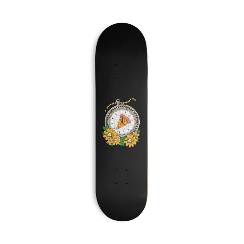 It's Pizza Time Accessories Deck Only Skateboard by godzillarge's Artist Shop