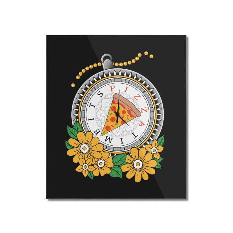 It's Pizza Time Home Mounted Acrylic Print by godzillarge's Artist Shop
