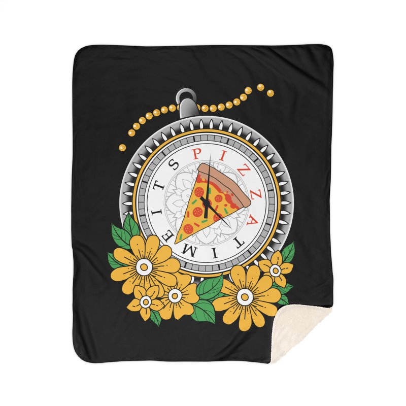 It's Pizza Time Home Sherpa Blanket Blanket by godzillarge's Artist Shop