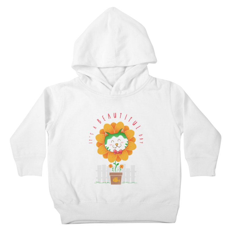 It's A Beautiful Day Kids Toddler Pullover Hoody by godzillarge's Artist Shop