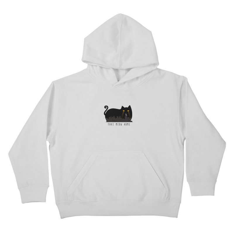 Take Meow Home Kids Pullover Hoody by godzillarge's Artist Shop