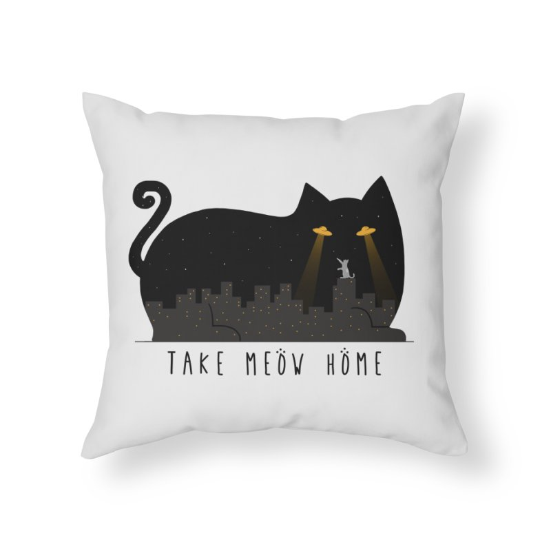 Take Meow Home Home Throw Pillow by godzillarge's Artist Shop