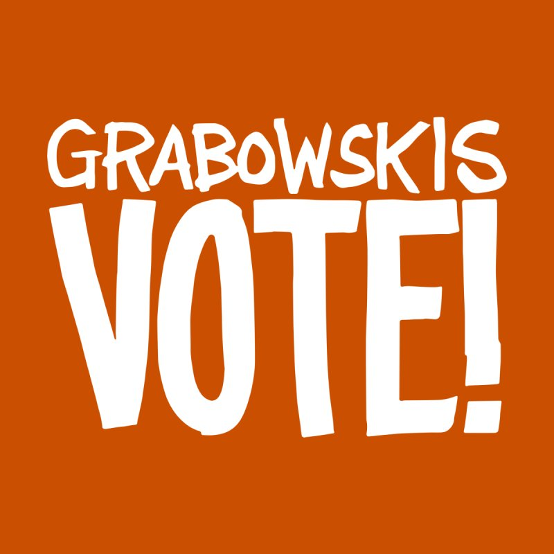 Grabowskis VOTE (white lettering) Men's T-Shirt by Go High Signs