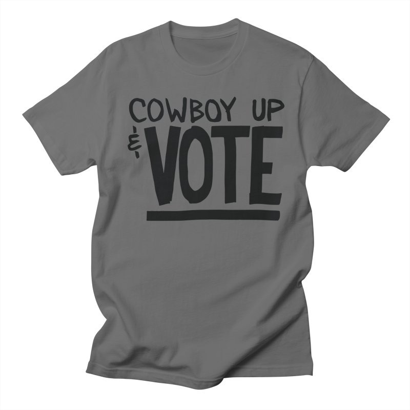 Cowboy Up & VOTE Men's T-Shirt by Go High Signs