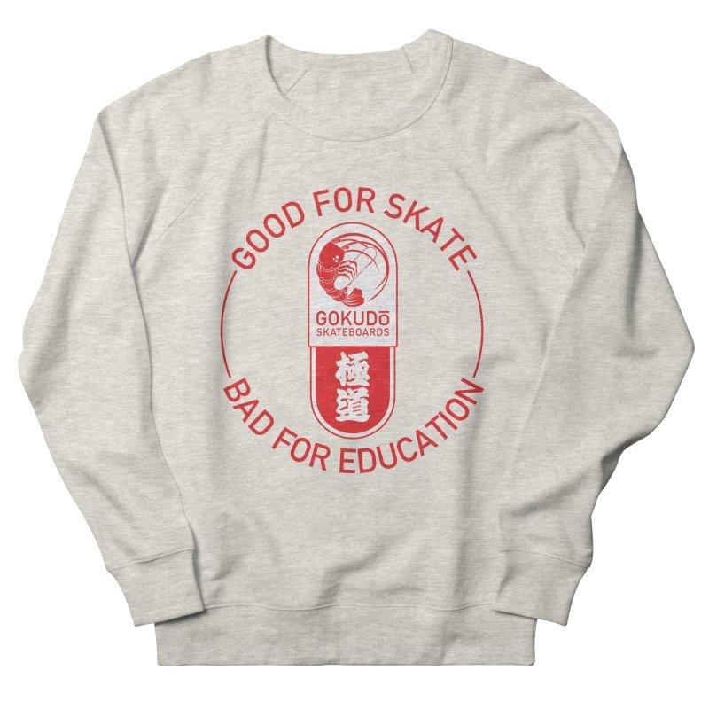 Good For Skate Men's French Terry Sweatshirt by Gokuten