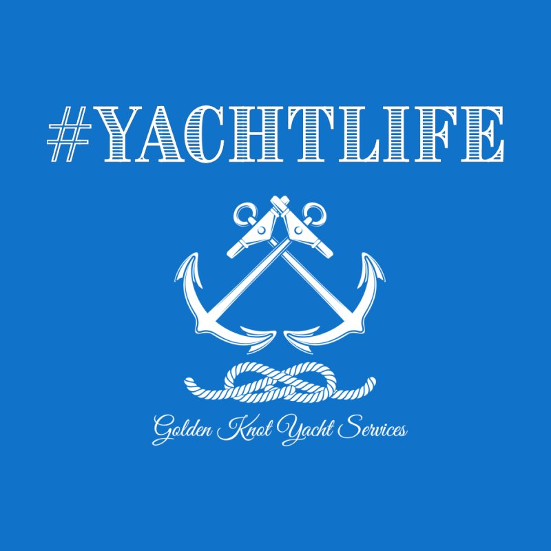 #YachtLife Women's T-Shirt by Golden Knot Yacht Services Swag