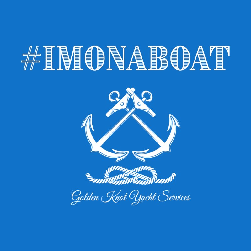 #imonaboat Women's T-Shirt by Golden Knot Yacht Services Swag