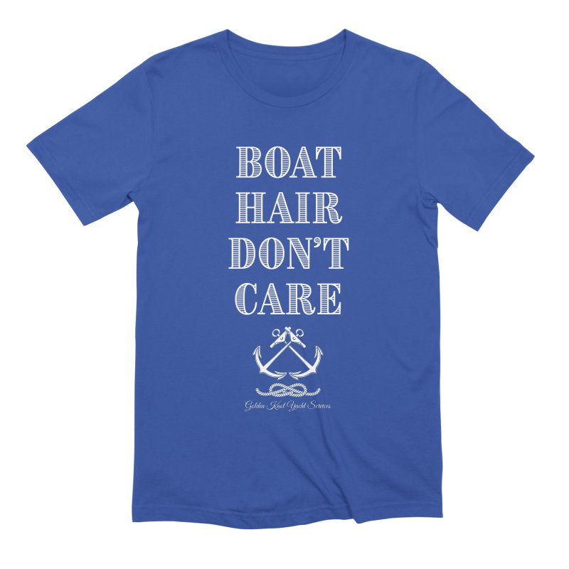 Boat Hair Don't Care Men's T-Shirt by Golden Knot Yacht Services Swag