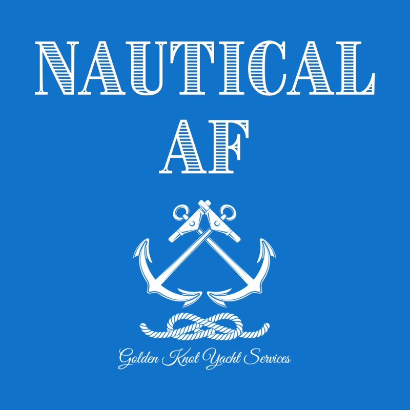 Nautical AF Men's T-Shirt by Golden Knot Yacht Services Swag