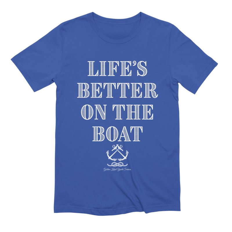 Life's Better on the Boat Men's T-Shirt by Golden Knot Yacht Services Swag