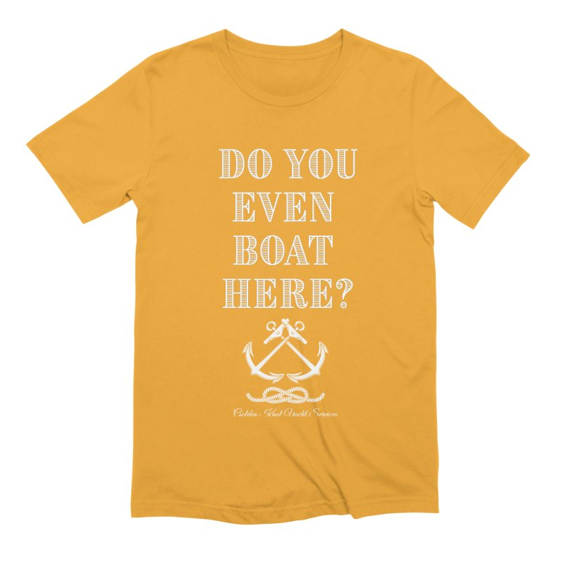 Do You Even Boat Here? Men's T-Shirt by Golden Knot Yacht Services Swag