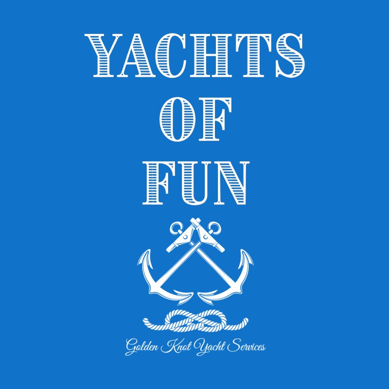 Yachts of Fun Women's T-Shirt by Golden Knot Yacht Services Swag