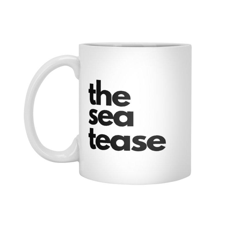 The Sea Tease T-shirt Accessories Mug by Golden Poppy Official Merch