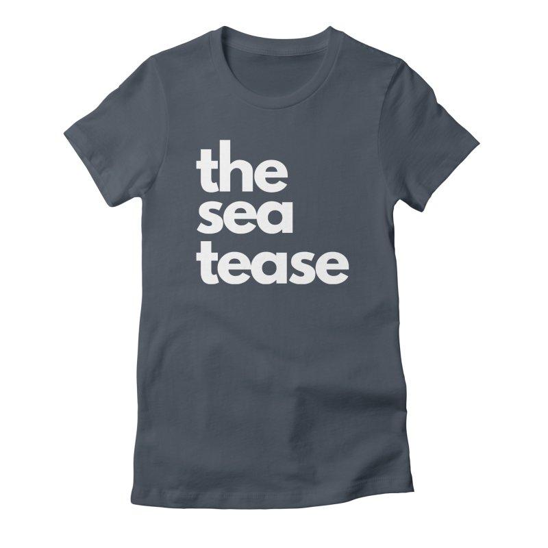 The Sea Tease T-shirt (White Writing) Women's T-Shirt by Golden Poppy Official Merch
