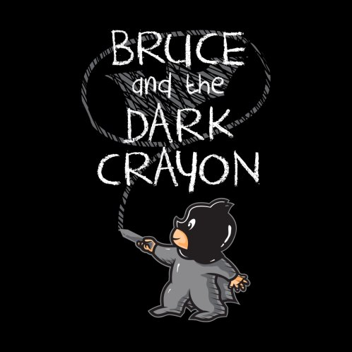 Design for Bruce and the Dark Crayon