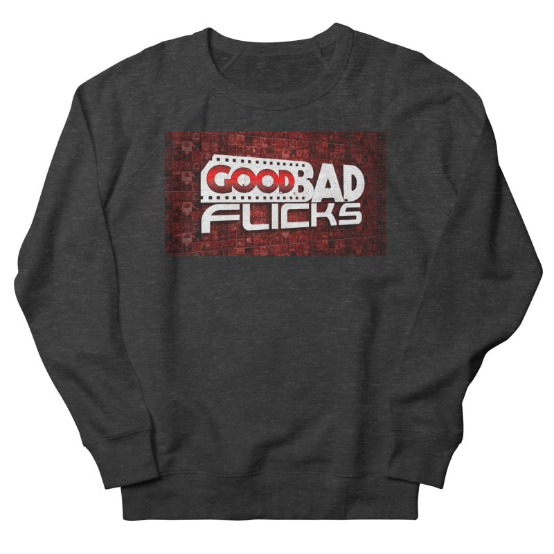 Good Bad Flicks (Logo with Background) Women's French Terry Sweatshirt by Good Bad Flicks