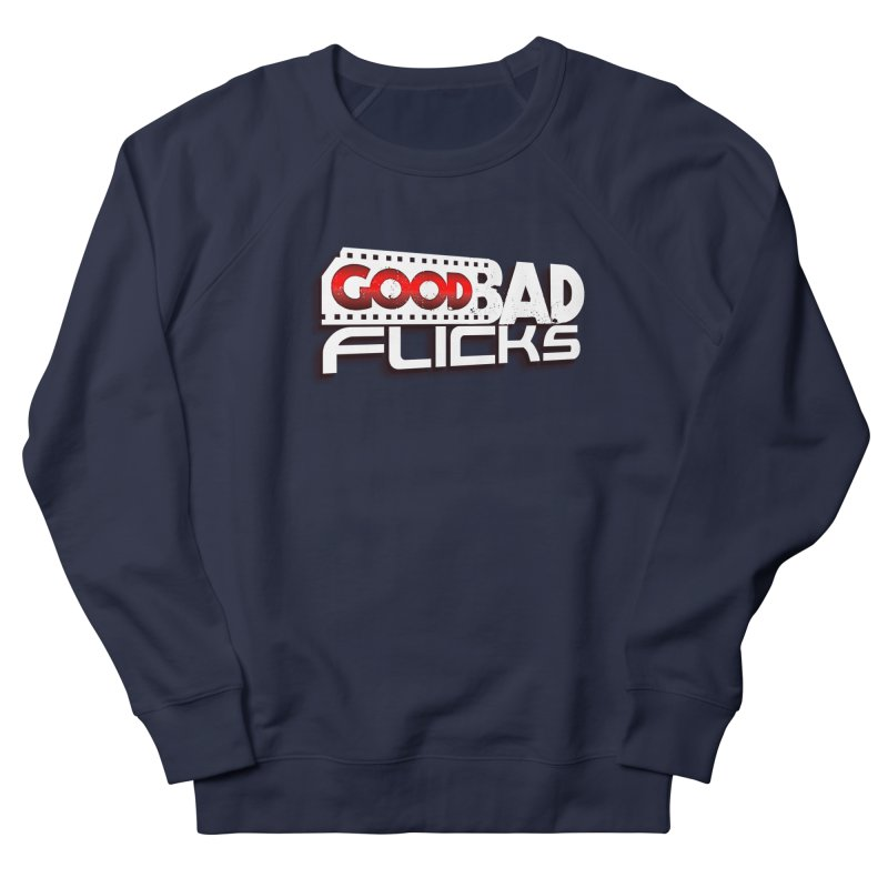 Good Bad Flicks (Logo with Shadow) Women's French Terry Sweatshirt by goodbadflicks's Artist Shop