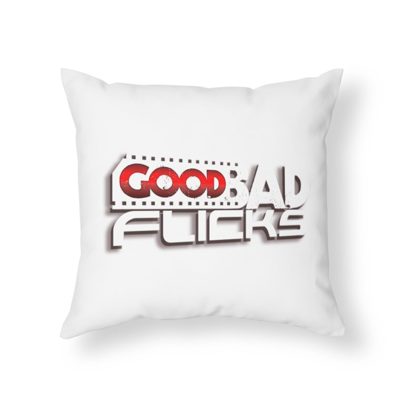 Good Bad Flicks (Logo with Shadow) Home Throw Pillow by Good Bad Flicks