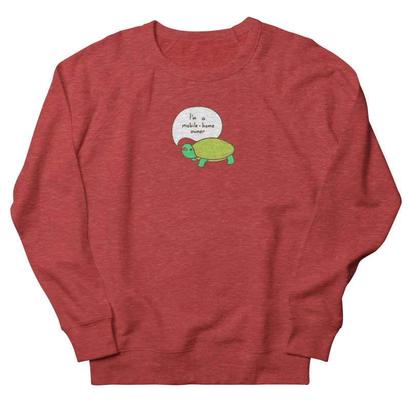Mobile-Home Owner Women's French Terry Sweatshirt by Good Bear Comics's Artist Shop