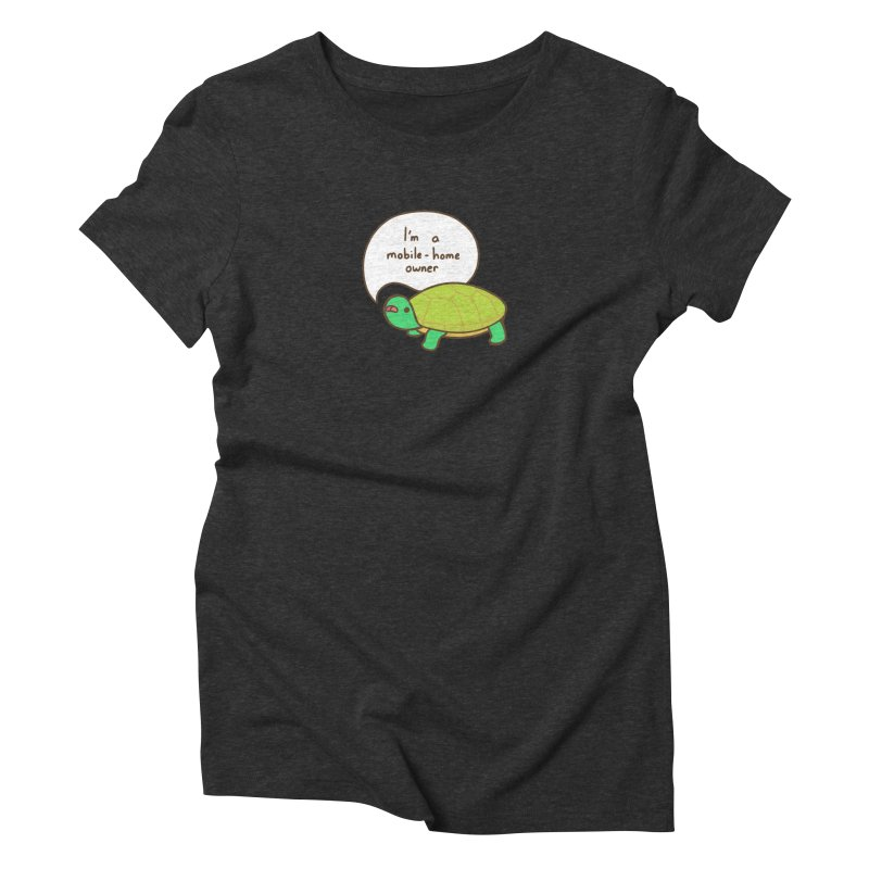 Mobile-Home Owner Women's Triblend T-Shirt by Good Bear Comics's Artist Shop