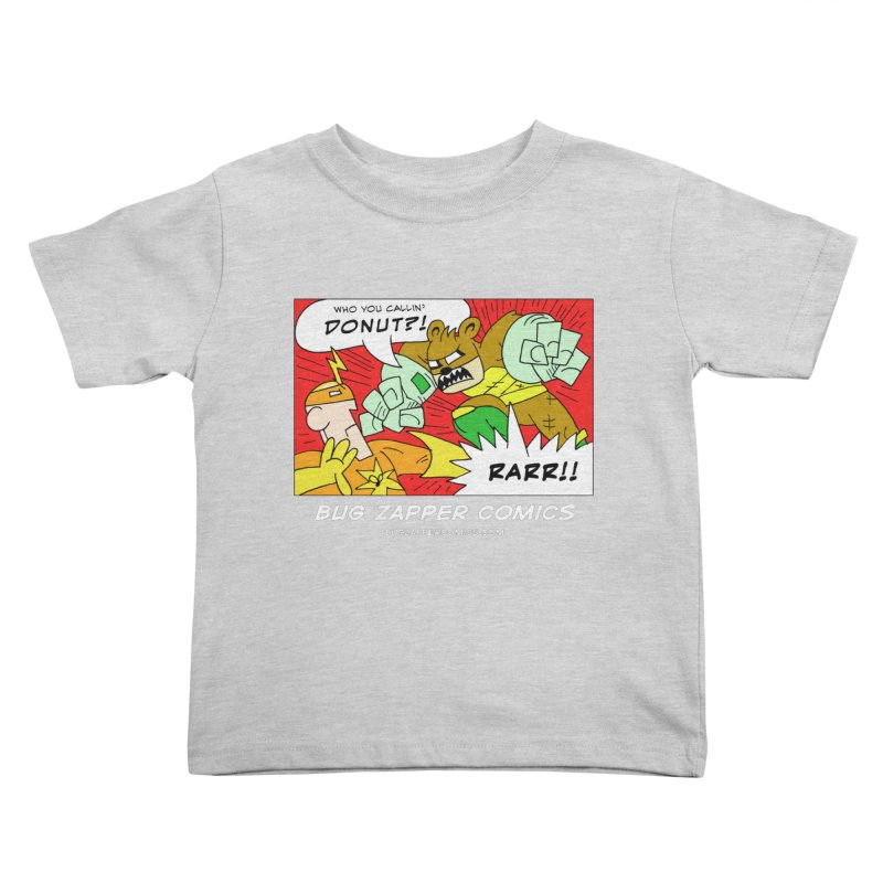 Who You Callin' Donut?! Kids Toddler T-Shirt by The Bug Zapper