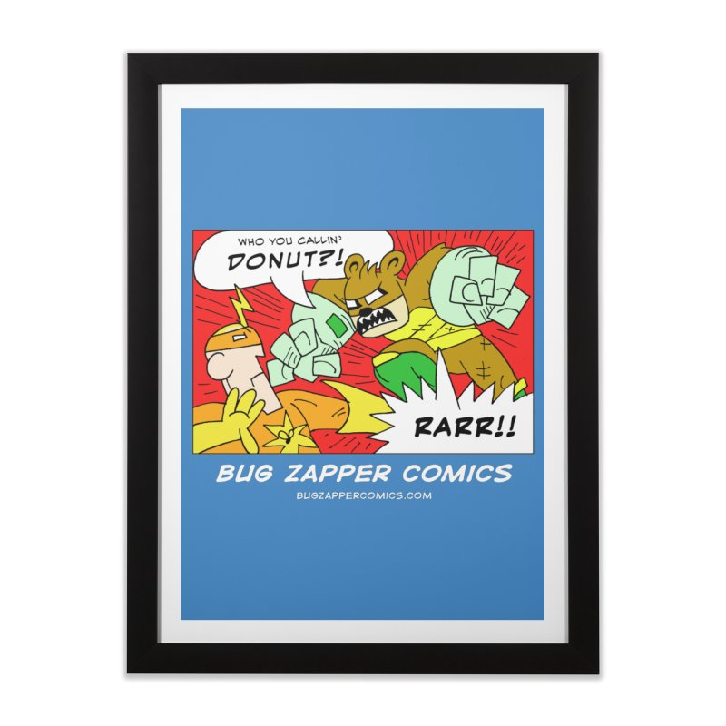 Who You Callin' Donut?! Home Framed Fine Art Print by The Bug Zapper