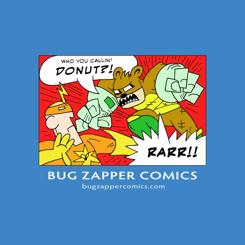 Who You Callin' Donut?! by The Bug Zapper
