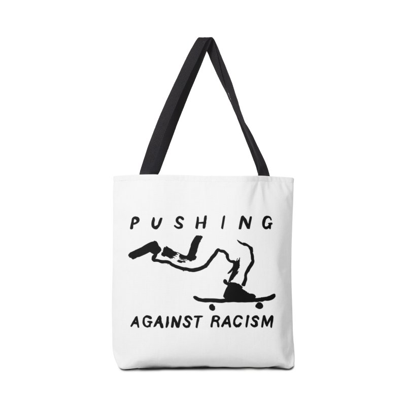 Pushing Against Racism Black Ink Accessories Bag by Goodpush Alliance Shop