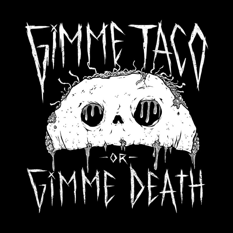 Gimme Taco Men's T-Shirt by Good Times for the End of Days