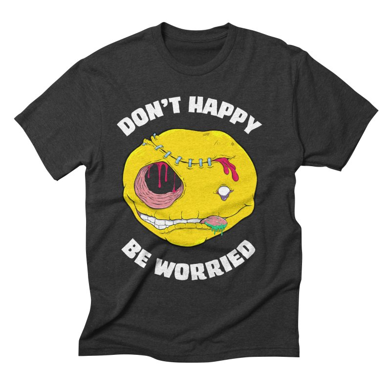Don't Happy, Be Worried (reverse) Men's T-Shirt by Good Times for the End of Days