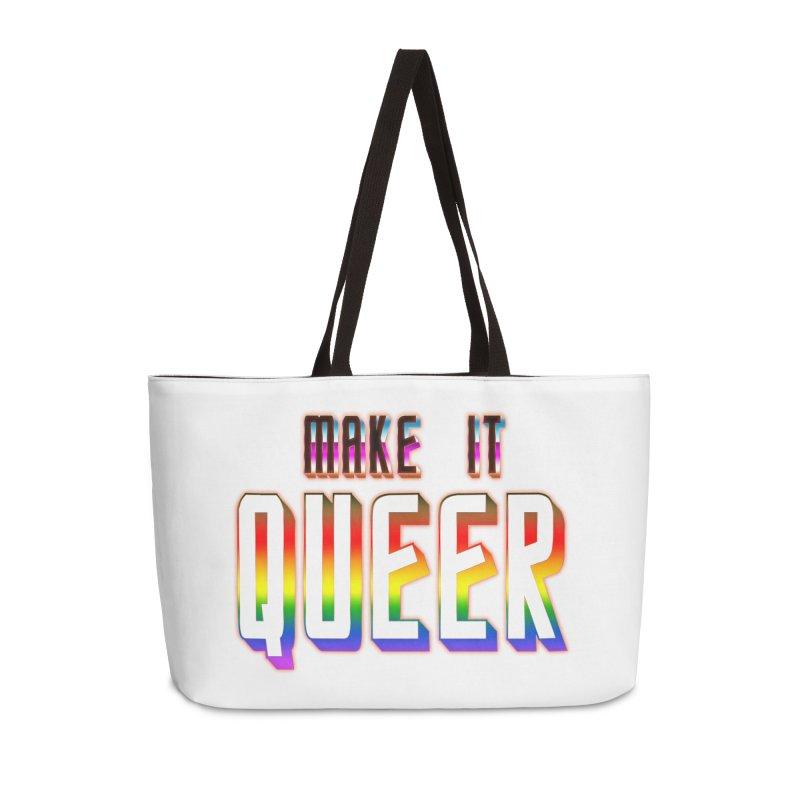 Make It Queer Accessories Weekender Bag Bag by Good Trouble Makers