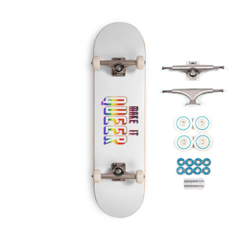 Make It Queer Accessories Complete - Basic Skateboard by Good Trouble Makers