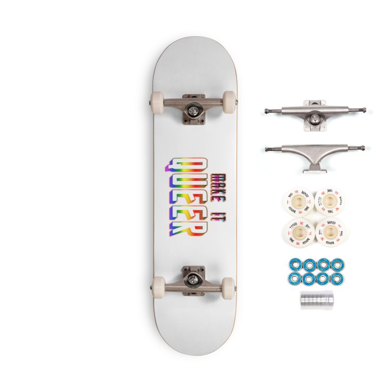 Make It Queer Accessories Complete - Premium Skateboard by Good Trouble Makers