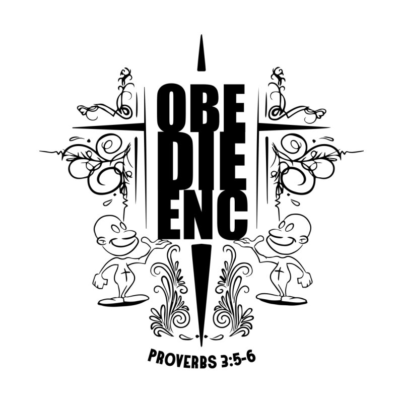 Obedience Proverbs 3:5-6 Home Mounted Acrylic Print by goofyink's Artist Shop