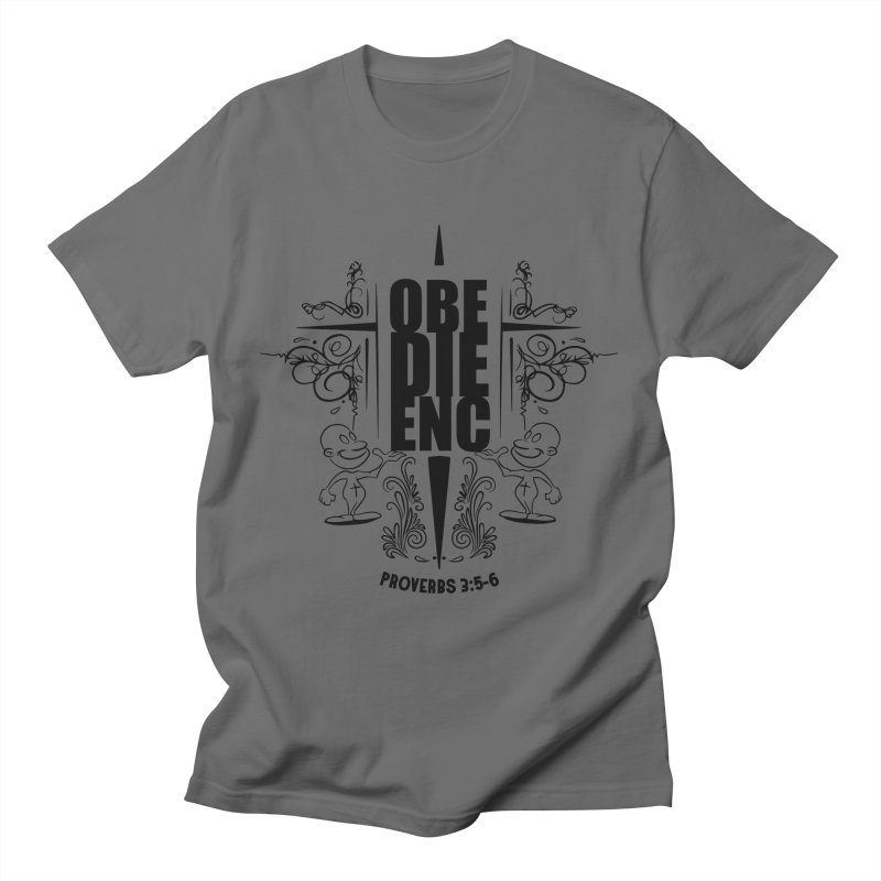 Obedience Proverbs 3:5-6 Women's T-Shirt by goofyink's Artist Shop