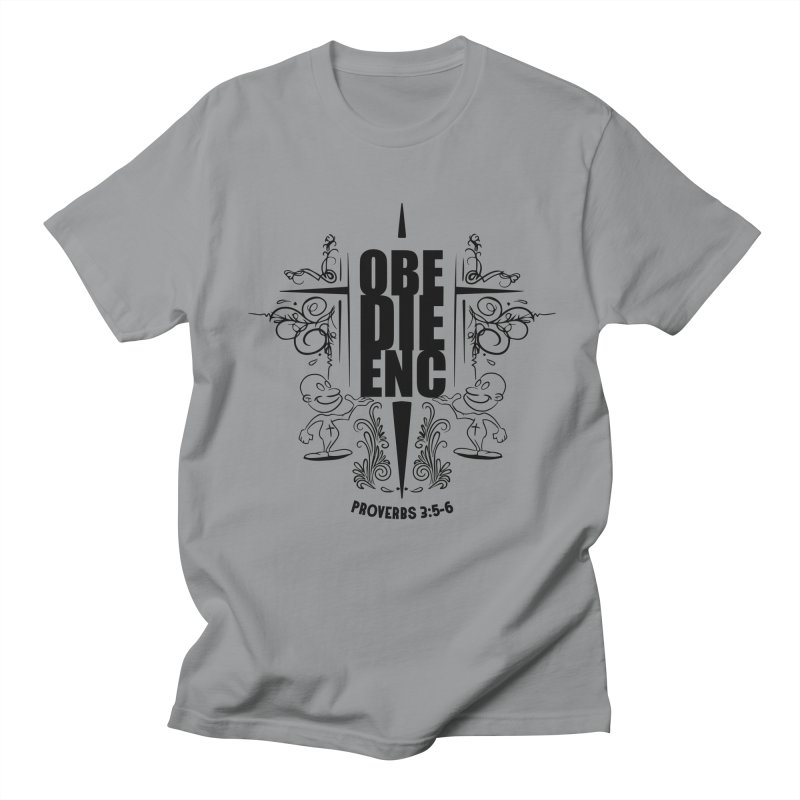Obedience Proverbs 3:5-6 Women's Unisex T-Shirt by goofyink's Artist Shop