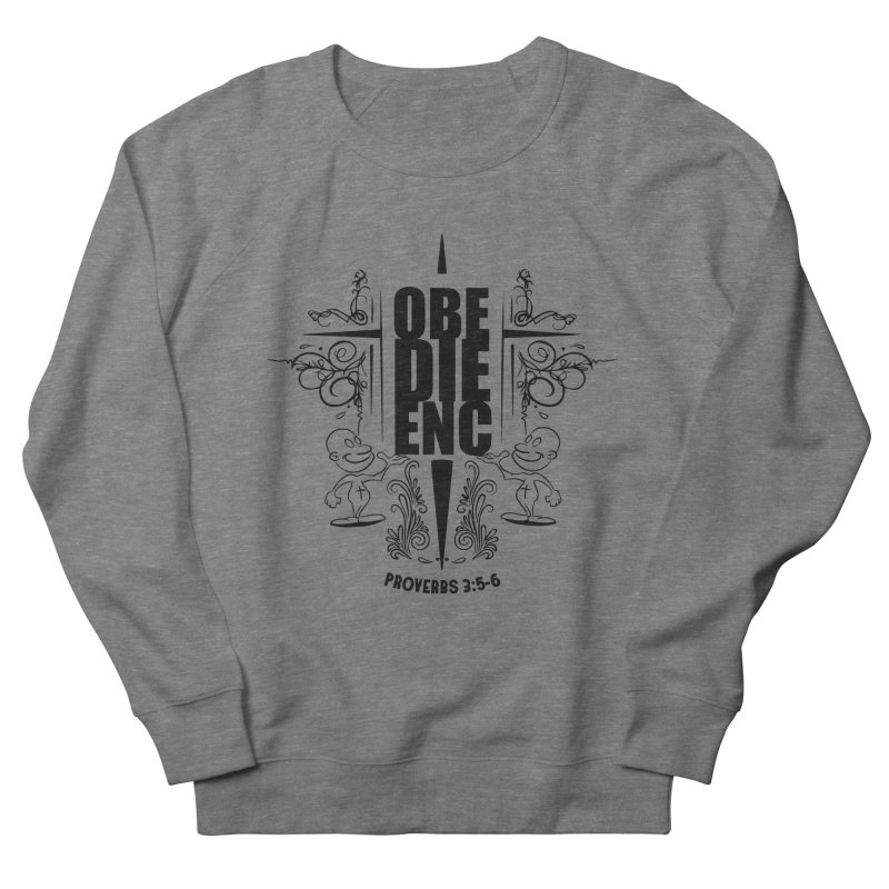 Obedience Proverbs 3:5-6 Men's Sweatshirt by goofyink's Artist Shop