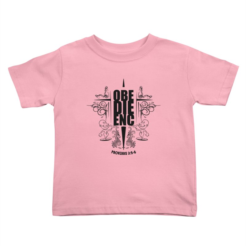 Obedience Proverbs 3:5-6 Kids Toddler T-Shirt by goofyink's Artist Shop