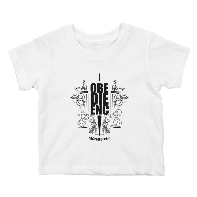 Obedience Proverbs 3:5-6 Kids Baby T-Shirt by goofyink's Artist Shop