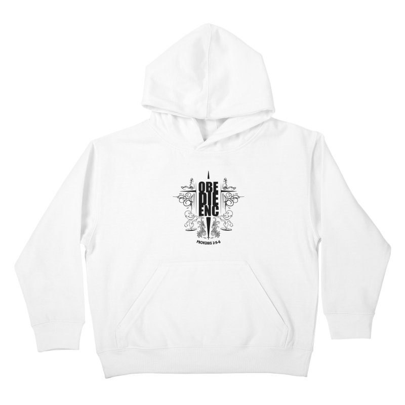 Obedience Proverbs 3:5-6 Kids Pullover Hoody by goofyink's Artist Shop