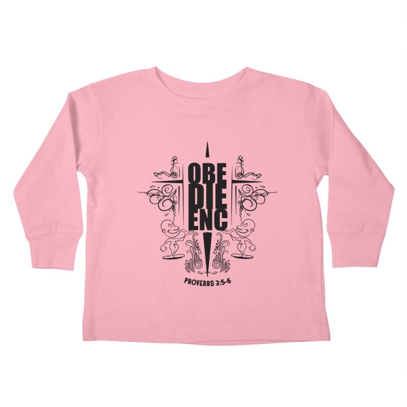 Obedience Proverbs 3:5-6 Kids Toddler Longsleeve T-Shirt by goofyink's Artist Shop