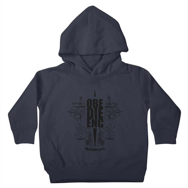 Obedience Proverbs 3:5-6 Kids Toddler Pullover Hoody by goofyink's Artist Shop