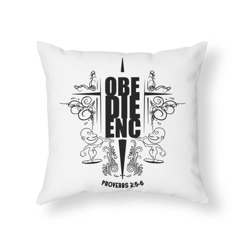 Obedience Proverbs 3:5-6 Home Throw Pillow by goofyink's Artist Shop