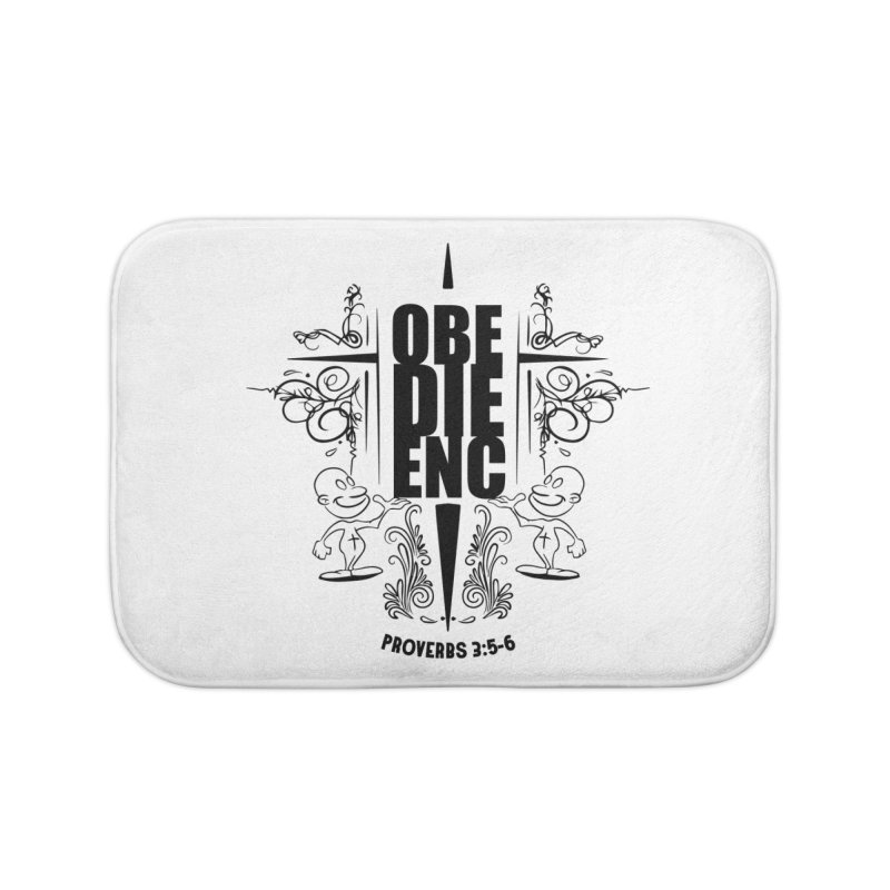 Obedience Proverbs 3:5-6 Home Bath Mat by goofyink's Artist Shop