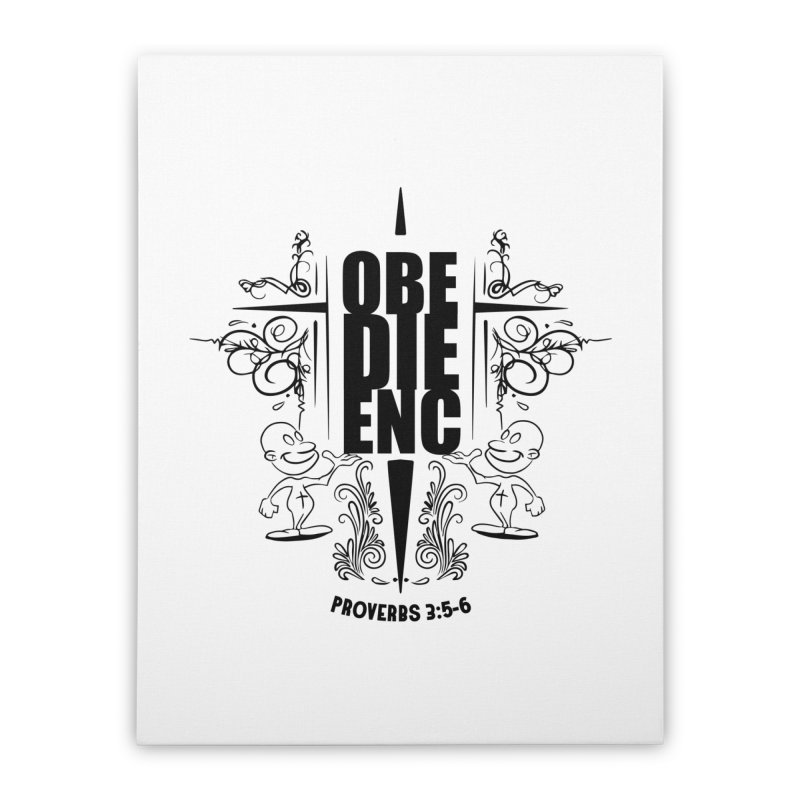 Obedience Proverbs 3:5-6 Home Stretched Canvas by goofyink's Artist Shop