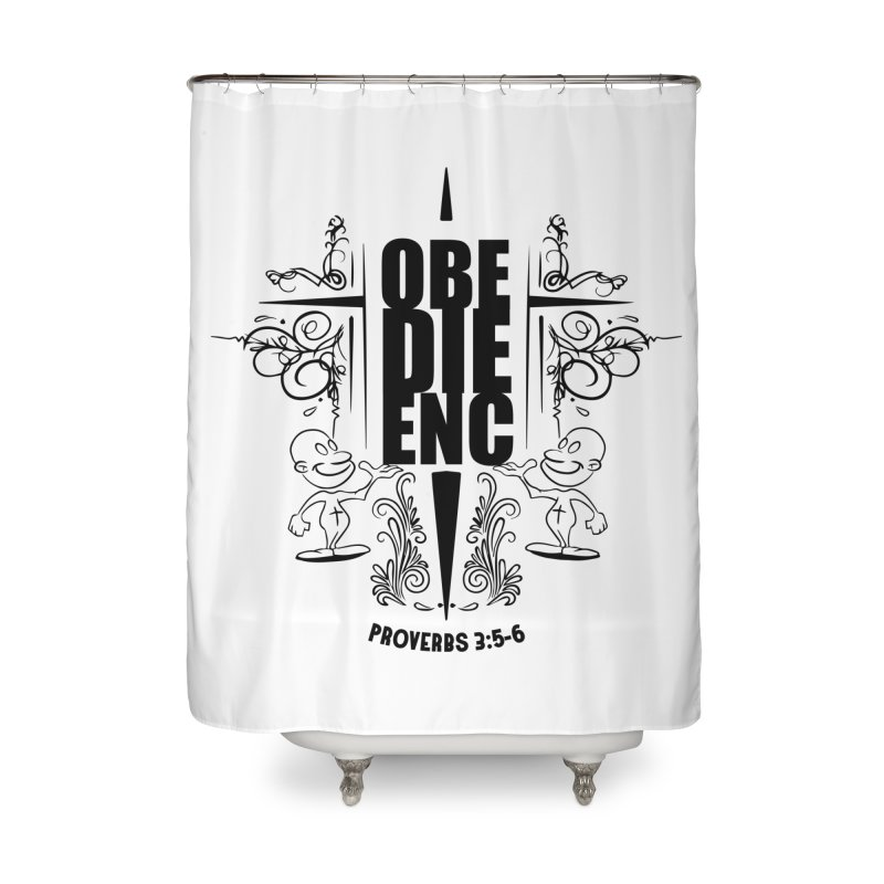Obedience Proverbs 3:5-6 Home Shower Curtain by goofyink's Artist Shop