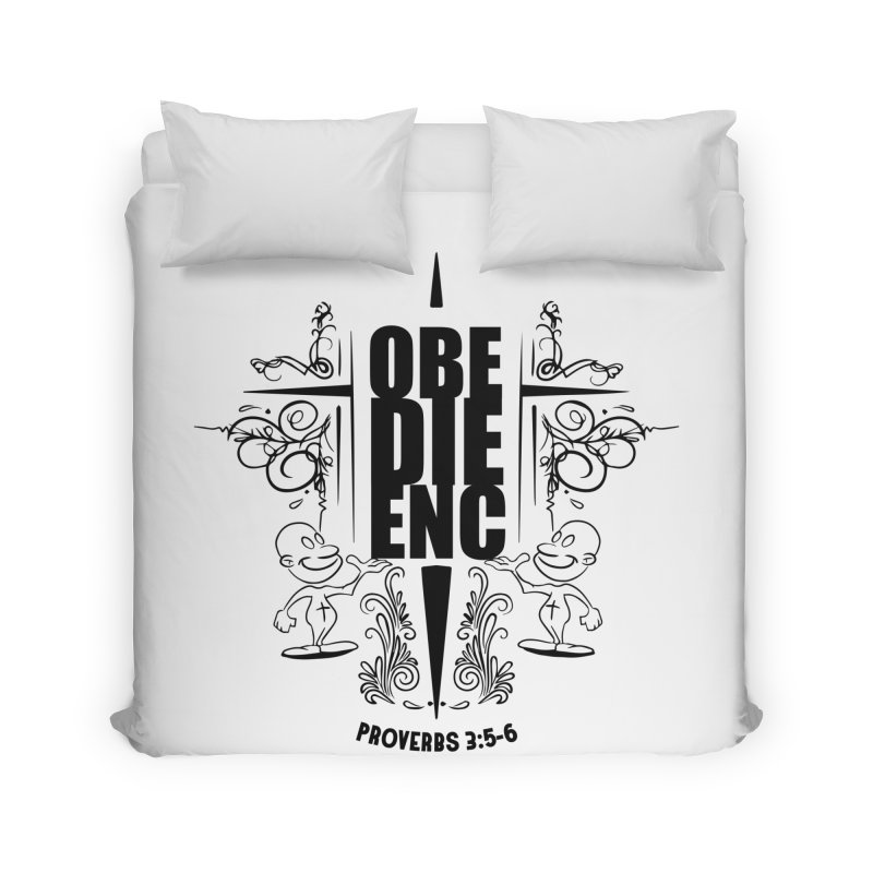 Obedience Proverbs 3:5-6 Home Duvet by goofyink's Artist Shop